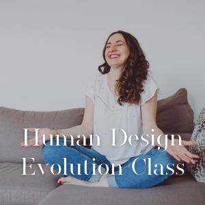 Human Design Evolution Class